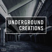 Underground Creations Vol. 1 — сборник