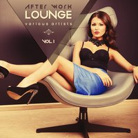 After Work Lounge, Vol. 1 — сборник