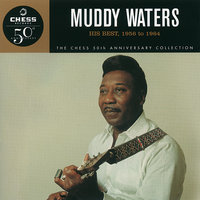 His Best 1956-1964 - The Chess 50th Anniversary Collection — Muddy Waters