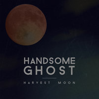 Harvest Moon — Handsome Ghost