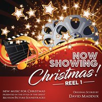 Now Showing; Christmas! - Reel 1 — David Maddux
