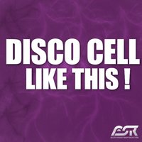 Like This ! — Disco Cell