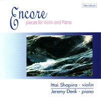 """Encore"" Pieces for Violin and Piano — Jeremy Denk, Lili Boulanger, William Kroll, Ittai Shapira, Joseph Achron, Lian Rechtman"