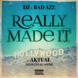Really Made It — Bad Azz, DZ, Aktual
