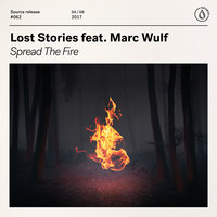 Spread the Fire — Lost Stories feat. Marc Wulf
