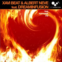 Love Surrounds Me — Xavi Beat, Albert Neve, Dreaminfusion