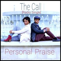 The Call — Personal Praise