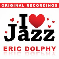 I Love Jazz — Eric Dolphy