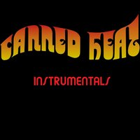 Canned Heat Instrumentals (Canned Heat Master Recordings) — Canned Heat