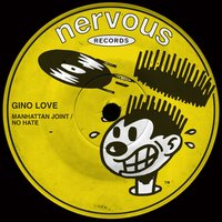 Manhattan Joint / No Hate — Gino Love