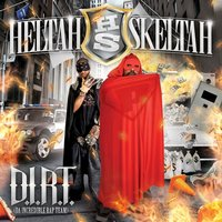 D.I.R.T. Da Incredible Rap Team — Heltah Skeltah