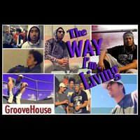 The Way I'm Living — GiantKilla, OD Most, The Groovehouse, Zacnon