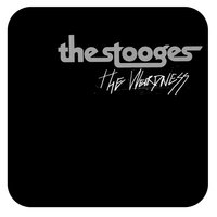 The Weirdness — The Stooges