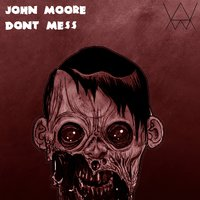 Don't Mess — John Moore