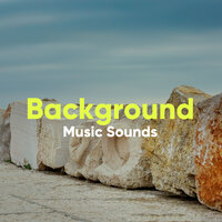 Background Music Sounds — Soothing Sounds