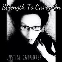 Strength to Carry On — Justine Carpenter