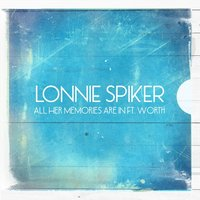 All Her Memories — Lonnie Spiker
