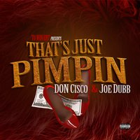 That's Just Pimpin' — Don Cisco, Joe Dubb