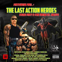 The Last Action Heroes — Young Dirty, Don Farina, Young Dirty & Don Farina vs. Haze44
