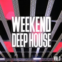 Weekend Deep House, Vol. 3 — сборник
