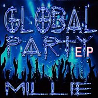 Global Party - EP — Millie