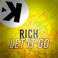 Let It Go — Rich