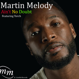 Ain't No Doubt — Torch, Martin Melody