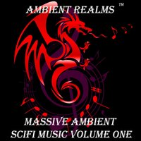 Massive Ambient SciFi Music, Vol. 1 — Ambient Realms