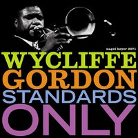 Standards Only — Wycliffe Gordon
