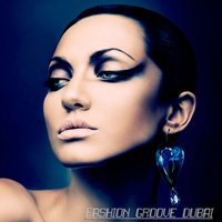 Fashion Groove Dubai - Chill and Deep — сборник