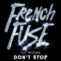 Don't Stop — Wolfgang, French Fuse