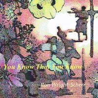You Know That You Know — Ron Wright-Scherr