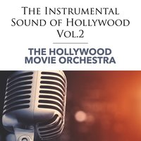 The Instrumental Sound of Hollywood - Vol.2 — The Hollywood Movie Orchestra
