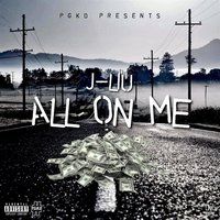 All on Me — J-LiU