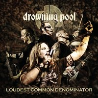 Loudest Common Denominator — Drowning Pool