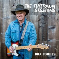 The Tikitown Sessions — Don Forbes