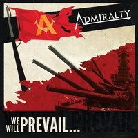 We Will Prevail... — The Admiralty