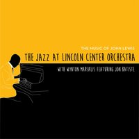 The Music of John Lewis — Wynton Marsalis, Jazz at Lincoln Center Orchestra, Jon Batiste