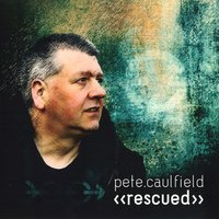Rescued — Pete Caulfield