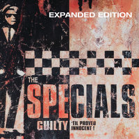 Guilty 'Til Proved Innocent! — The Specials