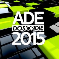 Dos or Die - Ade 2015 — сборник