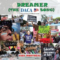 Dreamer (The DACA Song) — Vick Montreal
