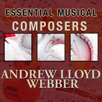 Essential Musical Composers: Andrew Lloyd Webber — Stage Sound Unlimited