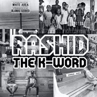 The K-Word — Rashid
