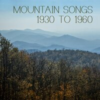 Mountain Songs: 1930 To 1960 — сборник