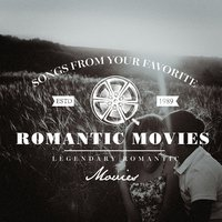 Songs from Your Favorite Romantic Movies — Movie Sounds Unlimited, Soundtrack, Movie Sounds Unlimited, Original Motion Picture Soundtrack