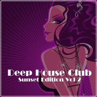 Deep House Club: Sunset Edition, Vol. 2 — сборник