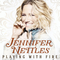 Playing With Fire — Jennifer Nettles