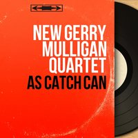 As Catch Can — Art Farmer, New Gerry Mulligan Quartet