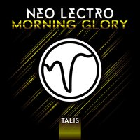 Morning Glory — Neo Lectro